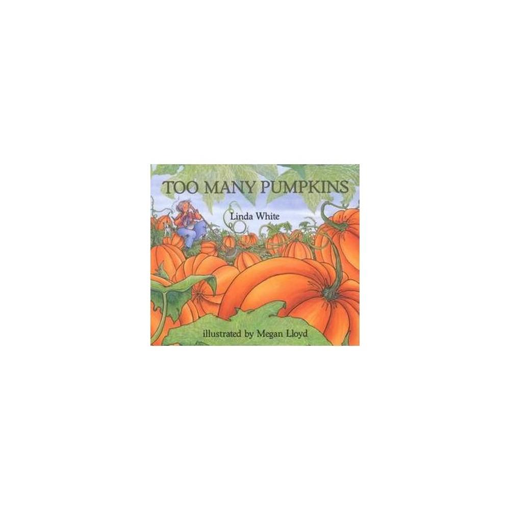 Too Many Pumpkins (Reprint) (Paperback) (Linda White)