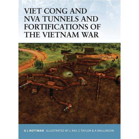 Viet Cong and NVA Tunnels and Fortifications of the Vietnam War - (Fortress) by  Gordon L Rottman - image 1 of 1