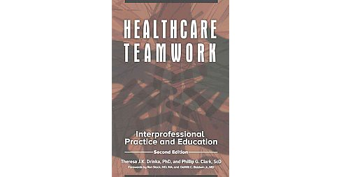 Healthcare Teamwork : Interprofessional Practice and Education (Revised) (Paperback) (Theresa J. K. - image 1 of 1