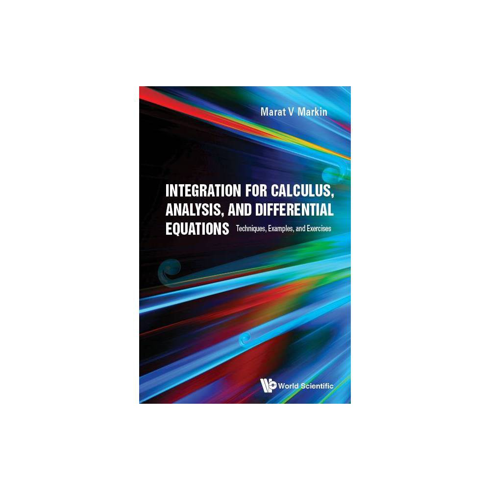Integration For Calculus Analysis And Differential Equations Techniques Examples And Exercises By Marat V Markin Paperback