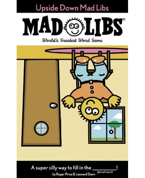 Upside Down Mad Libs (Paperback) (Roger Price & Leonard Stern) - image 1 of 1