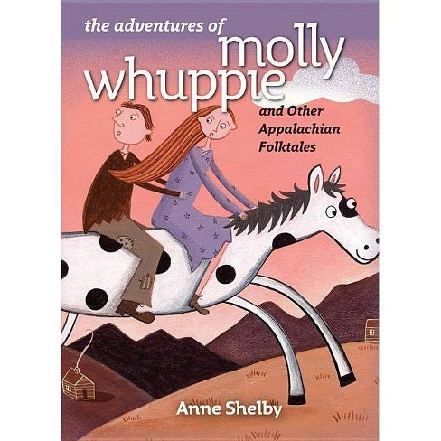 The Adventures of Molly Whuppie and Other Appalachian Folktales - by  Anne Shelby (Hardcover) - image 1 of 1