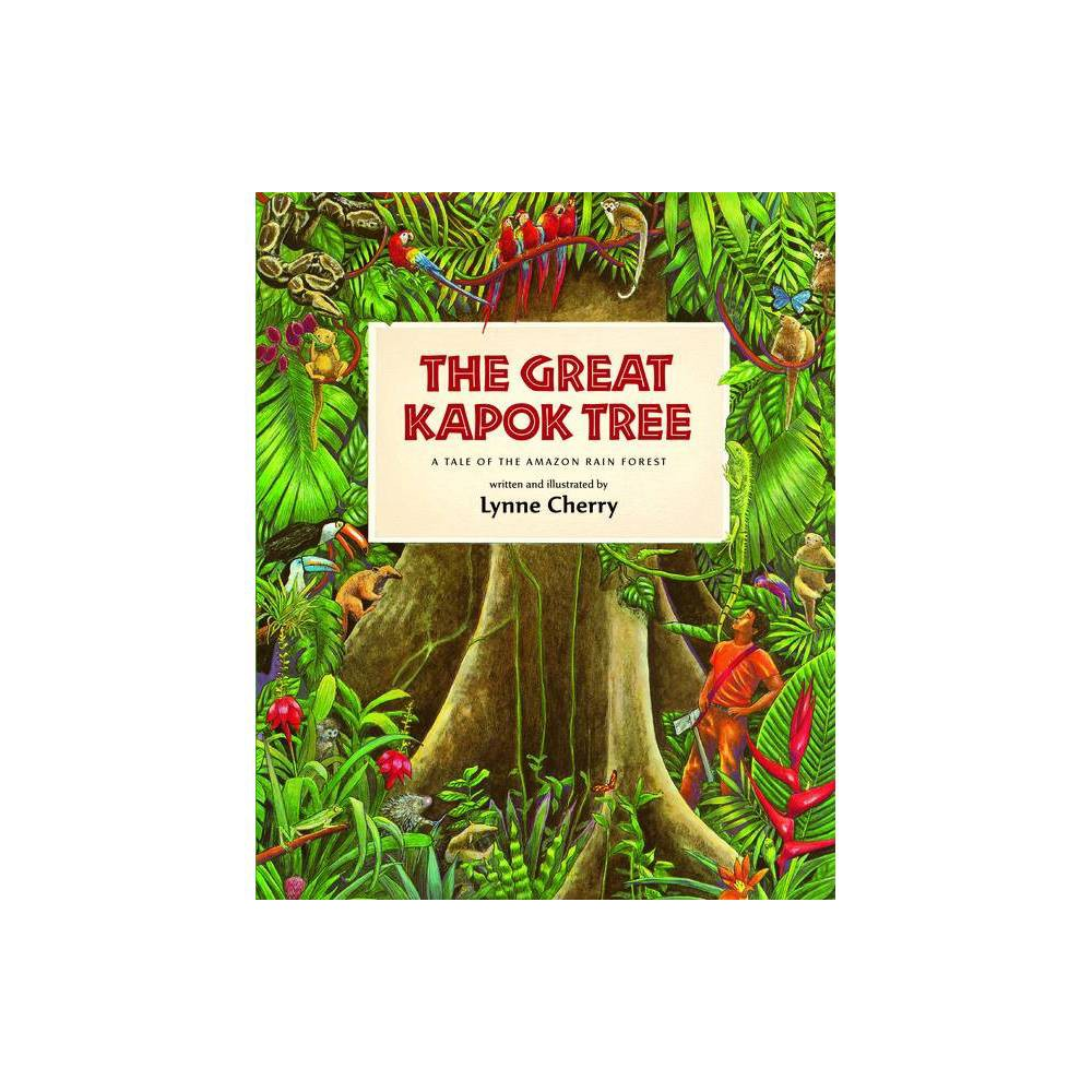 The Great Kapok Tree Rise And Shine By Lynne Cherry Paperback