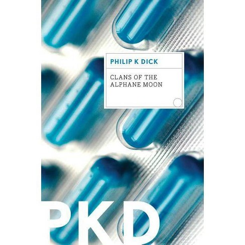Clans of the Alphane Moon - by  Philip K Dick (Paperback) - image 1 of 1