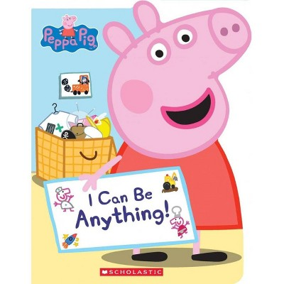 Peppa I Can Be Anything by Annie Auerbach (Board Book)