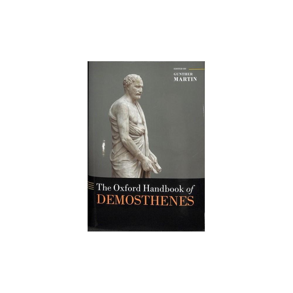 Oxford Handbook of Demosthenes - (Oxford Handbooks) (Hardcover)