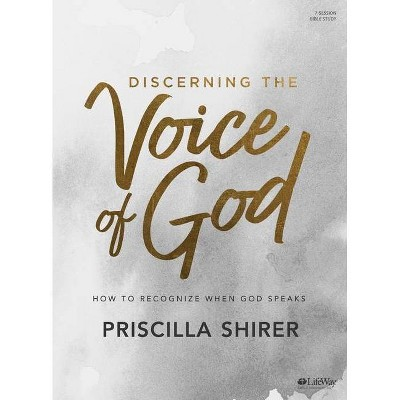 Discerning the Voice of God - Bible Study Book - by  Priscilla Shirer (Paperback)