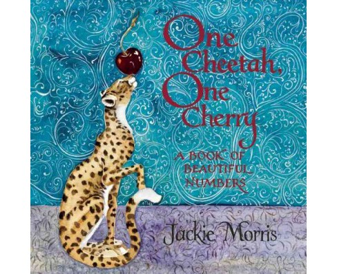 One Cheetah, One Cherry : A Book of Beautiful Numbers (Hardcover) (Jackie Morris) - image 1 of 1