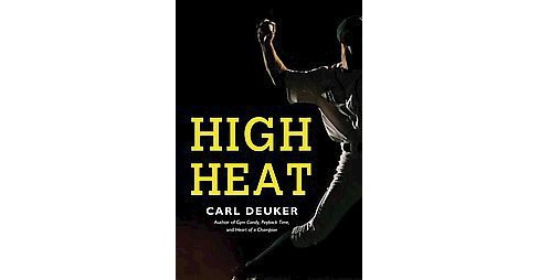 High Heat (Reissue) (Paperback) (Carl Deuker) - image 1 of 1