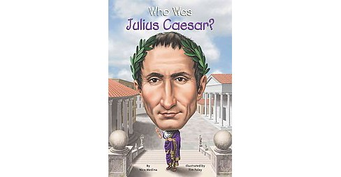 Who Was Julius Caesar? (Paperback) (Nico Medina) - image 1 of 1