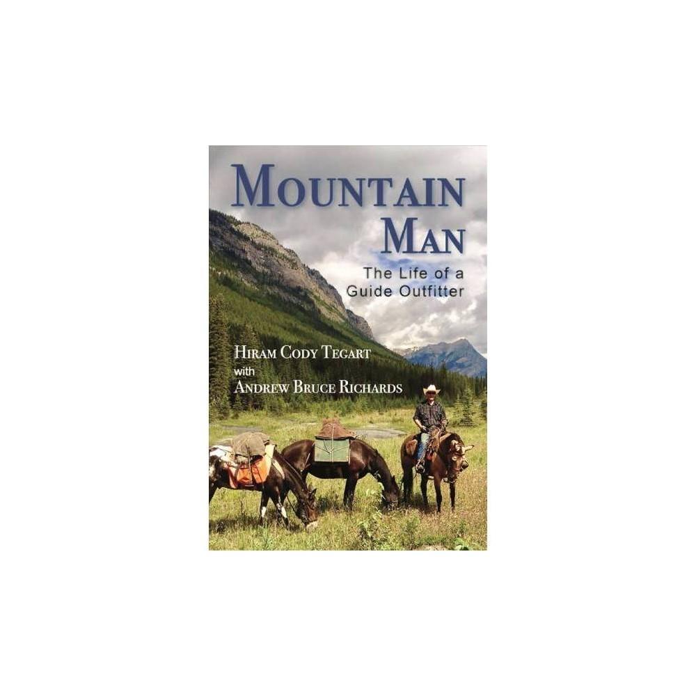 Mountain Man - by Hiram Cody Tegart (Paperback)