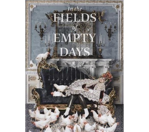 In the Fields of Empty Days : The Intersection of Past and Present in Iranian Art -  (Hardcover) - image 1 of 1