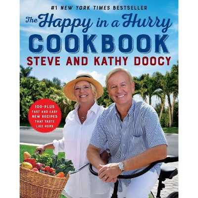 The Happy in a Hurry Cookbook - by Steve Doocy & Kathy Doocy (Hardcover)