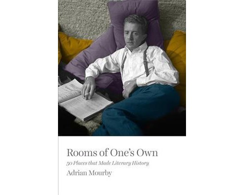 Rooms of One's Own : 50 Places That Made Literary History (Hardcover) (Adrian Mourby) - image 1 of 1