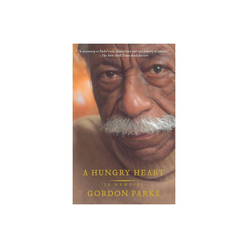 A Hungry Heart By Gordon Parks Paperback