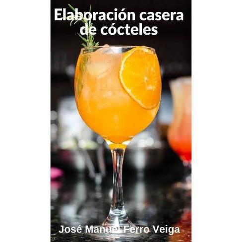 Elaboraci�n casera de c�cteles - by  Jose Manuel Ferro Veiga (Hardcover) - image 1 of 1