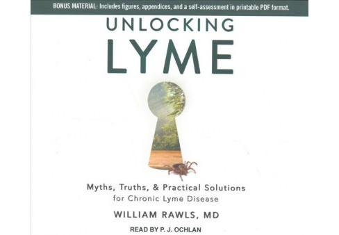 Unlocking Lyme : Myths, Truths, & Practical Solutions for Chronic Lyme Disease (Unabridged) (CD/Spoken - image 1 of 1