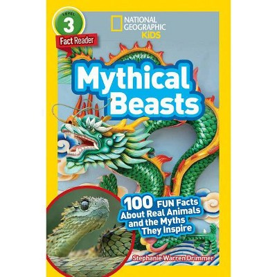 National Geographic Readers: Mythical Beasts (L3) - by  Stephanie Drimmer & Stephanie Warren Drimmer (Paperback)