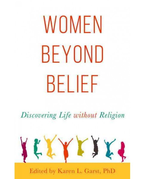 Women Beyond Belief : Discovering Life Without Religion (Paperback) - image 1 of 1