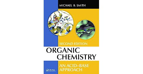 Organic Chemistry : An Acid-base Approach (Revised) (Hardcover) (Michael B. Smith) - image 1 of 1