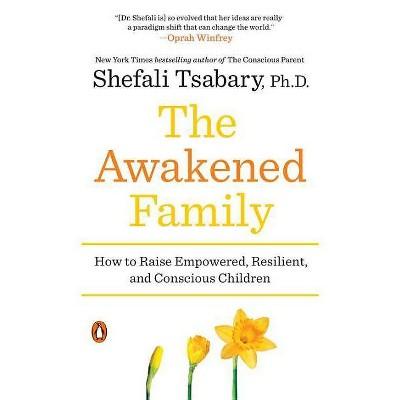 The Awakened Family - by Shefali Tsabary (Paperback)