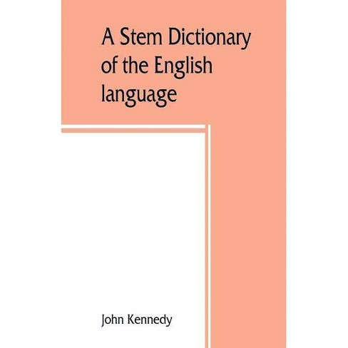A stem dictionary of the English language - by  John Kennedy (Paperback) - image 1 of 1