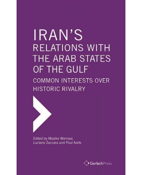 Iran's Relations wFulf Research Center Bookith the Arab States of the Gulf : Common Interests over - image 1 of 1