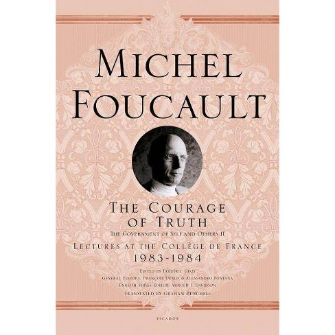 The Courage of Truth - (Lectures at the College de France) by  Michel Foucault (Paperback) - image 1 of 1