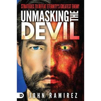 Unmasking the Devil - by  John Ramirez (Paperback)