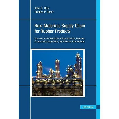 Raw Materials Supply Chain for Rubber Products - by  John S Dick (Hardcover) - image 1 of 1