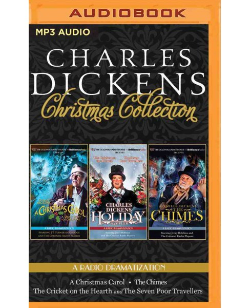 Charles Dickens' Christmas Collection : A Radio Dramatization Including a Christmas Carol, a Holiday - image 1 of 1