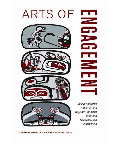 Arts of Engagement : Taking Aesthetic Action In and Beyond the Truth and Reconciliation Commission of - image 1 of 1
