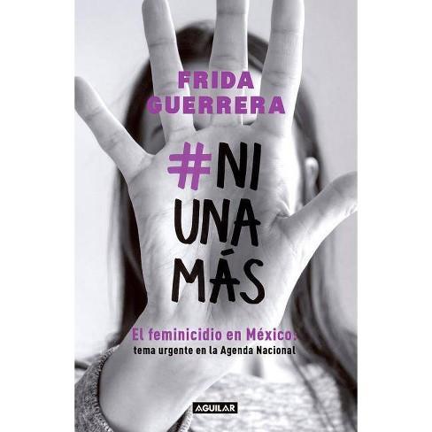 #ni Una Más / #not One More - by  Frida Guerrera (Paperback) - image 1 of 1