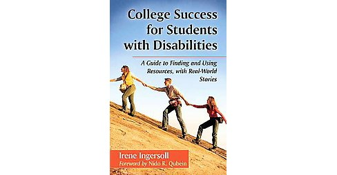 College Success for Students With Disabilities : A Guide to Finding and Using Resources, With Real-World - image 1 of 1