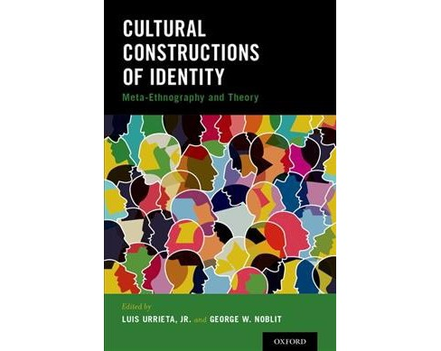Cultural Constructions of Identity : Meta-Ethnography and Theory -  (Paperback) - image 1 of 1