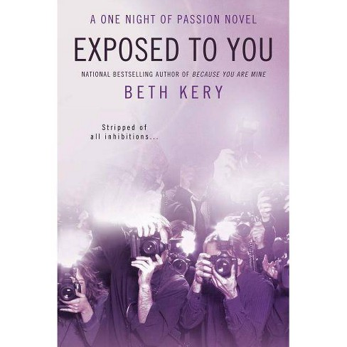 Exposed to You - (One Night of Passion Novel) by  Beth Kery (Paperback) - image 1 of 1