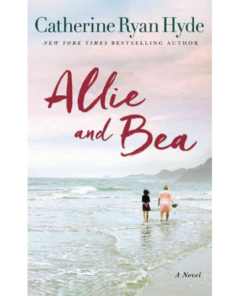 Allie and Bea -  by Catherine Ryan Hyde (Paperback) - image 1 of 1