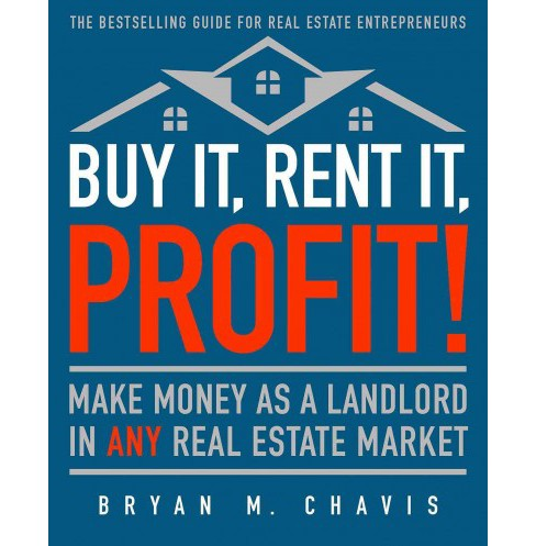 Buy It, Rent It, Profit! : Make Money As a Landlord in Any Real Estate Market (Updated) (Paperback) - image 1 of 1