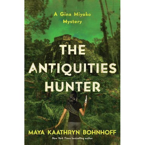 The Antiquities Hunter - by  Maya Kaathryn Bohnhoff (Paperback) - image 1 of 1