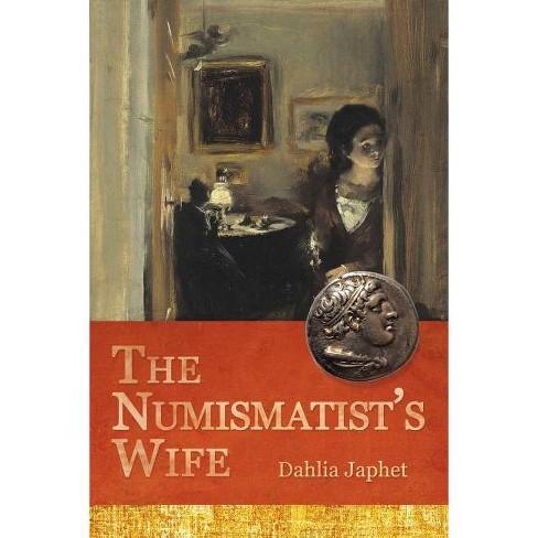 The Numismatist's Wife - by  Dahlia Japhet (Paperback) - image 1 of 1