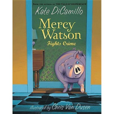 Mercy Watson Fights Crime ( Mercy Watson) (Paperback) - by Kate DiCamillo