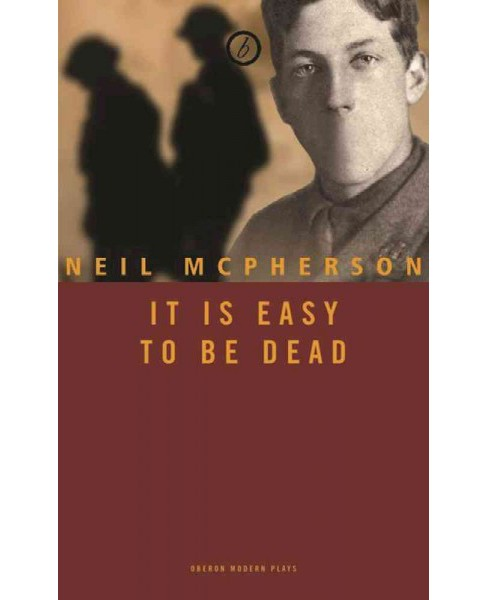 It Is Easy to Be Dead (Paperback) (Neil Mcpherson) - image 1 of 1