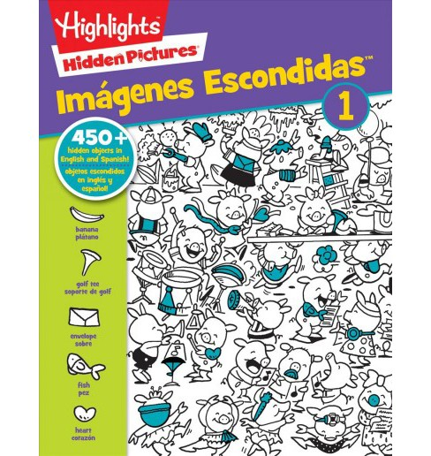 Hidden Pictures / Imagenes Escondidas -  (Highlights)  Book 1 Bilingual (Paperback) - image 1 of 1