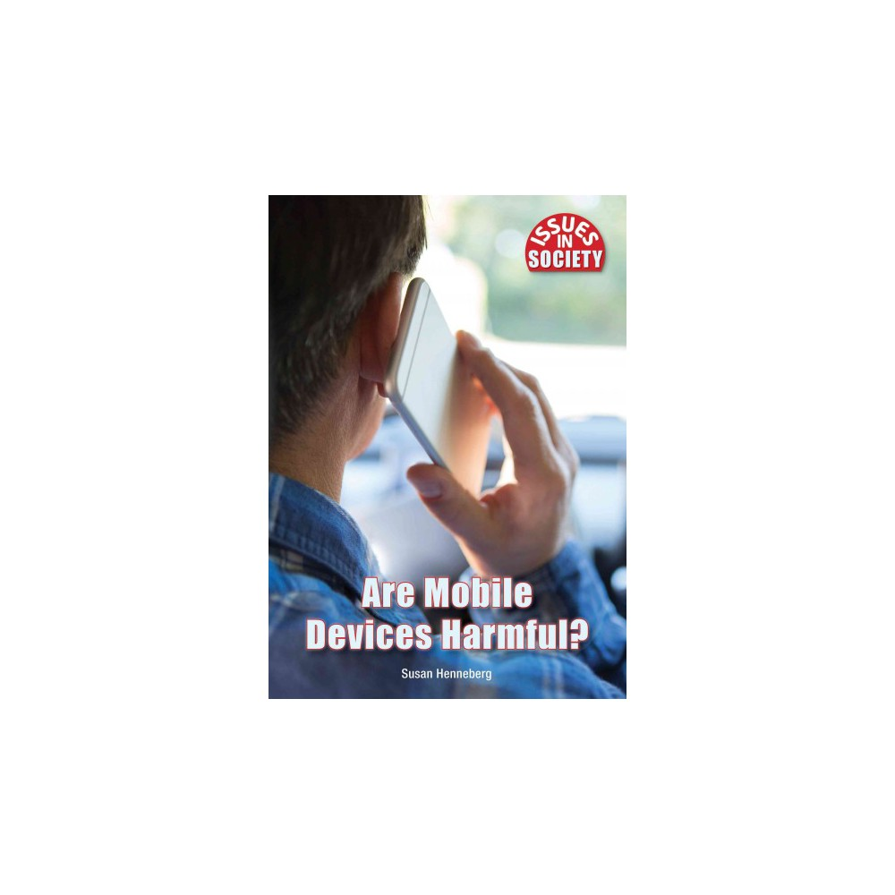 Are Mobile Devices Harmful? (Hardcover) (Susan Henneberg)