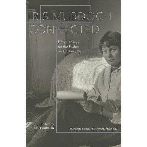 Iris Murdoch Connected - (Tennessee Studies in Literature) (Hardcover) - image 1 of 1