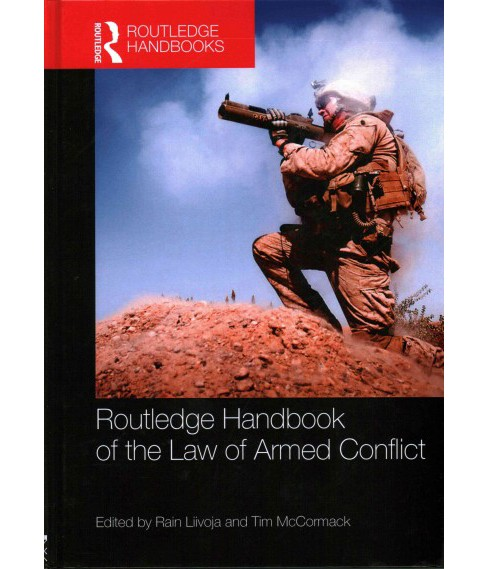 Routledge Handbook of the Law of Armed Conflict (Hardcover) - image 1 of 1