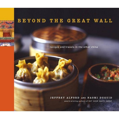 Beyond the Great Wall - by  Jeffrey Alford & Naomi Duguid (Hardcover) - image 1 of 1