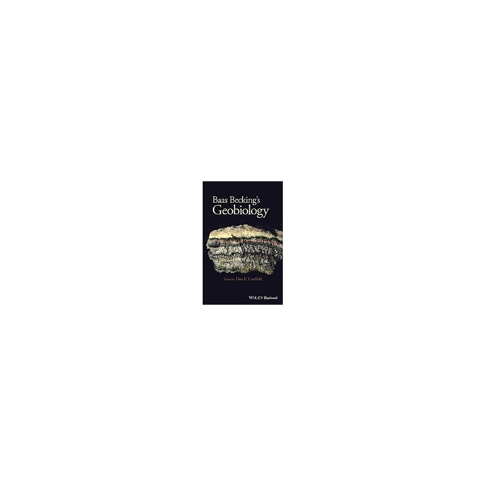 Baas Becking's: Geobiology : Or Introduction to Environmental Science (Hardcover) (Dr. L.G.M. Bass