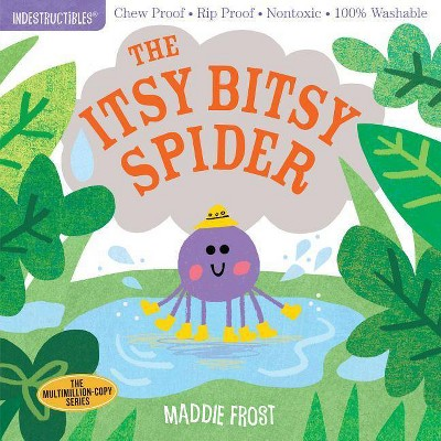 Indestructibles: The Itsy Bitsy Spider - by Maddie Frost (Paperback)