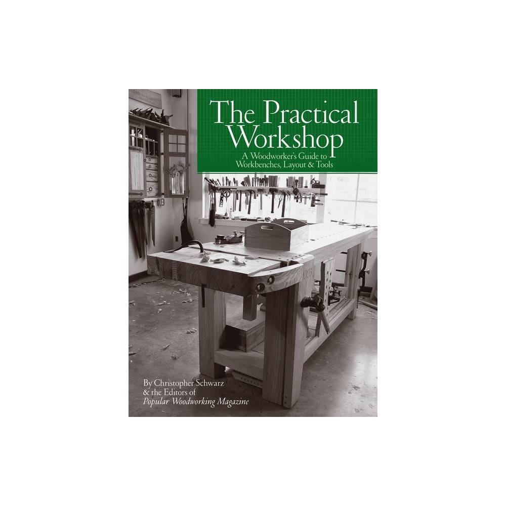 The Practical Workshop By Christopher Schwarz Paperback
